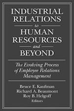 Industrial Relations to Human Resources and Beyond (Issues in Work and Human Resources)