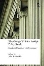 The George W. Bush Foreign Policy Reader af John W. Dietrich, George W. Bush