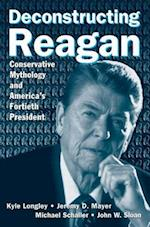 Deconstructing Reagan af Kyle Longley