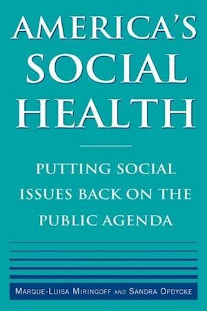 America's Social Health : Putting Social Issues Back on the Public Agenda