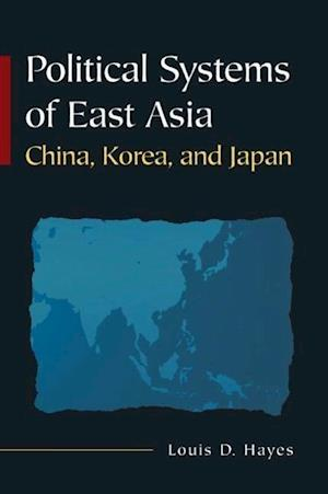 Political Systems of East Asia : China, Korea, and Japan