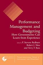 Performance Management and Budgeting : How Governments Can Learn from Experience af F Stevens Redburn, Robert J. Shea, Terry F. Buss