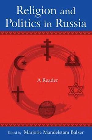 Religion and Politics in Russia: A Reader