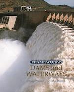 Dams and Waterways (Frameworks Sharpe Focus)