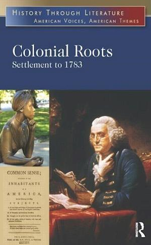 Colonial Roots : Settlement to 1783