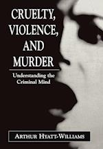 Cruelty, Violence, and Murder (The Library of Object Relations)
