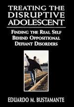 Treating the Disruptive Adolescent
