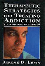 Therapeutic Strategies for Treating Addiction (Library of Substance Abuse and Addiction Treatment)