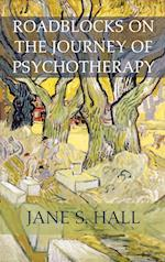Roadblocks on the Journey of Psychotherapy