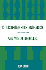 Co-occurring Substance Abuse and Mental Disorders af John Smith