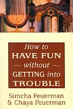 How to Have Fun Without Getting Into Trouble