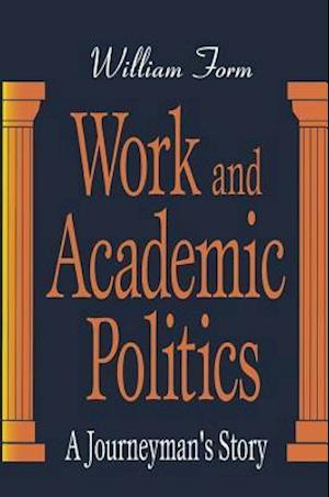 Work and Academic Politics : A Journeyman's Story