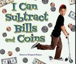 I Can Subtract Bills and Coins af Rebecca Wingard-Nelson
