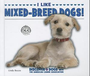 Bog, hardback I Like Mixed-Breed Dogs! af Linda Bozzo