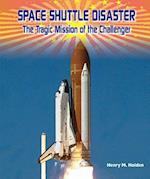 Space Shuttle Disaster (American Space Missions: Astronauts, Exploration, and Discovery)