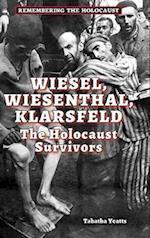 Wiesel, Wiesenthal, Klarsfeld (Remembering the Holocaust)