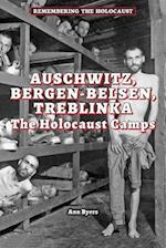 Auschwitz, Bergen-Belsen, Treblinka (Remembering the Holocaust)