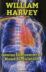 William Harvey (Genius Scientists and Their Genius Ideas)