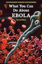 What You Can Do About Ebola