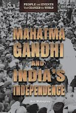 Mahatma Gandhi and India's Independence (People and Events That Changed the World)