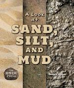 A Look at Sand, Silt, and Mud (The Rock Cycle)