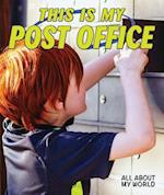 This Is My Post Office (All about My World)