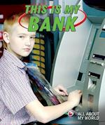 This Is My Bank (All about My World)