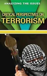 Critical Perspectives on Terrorism (Analyzing the Issues)