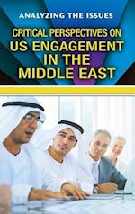 Critical Perspectives on Us Engagement in the Middle East (Analyzing the Issues)
