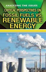 Critical Perspectives on Fossil Fuels vs. Renewable Energy (Analyzing the Issues)