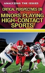 Critical Perspectives on Minors Playing High-Contact Sports (Analyzing the Issues)