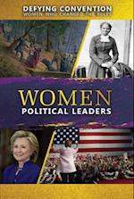 Women Political Leaders (Defying Convention Women Who Changed the Rules)