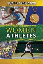 Women Athletes (Defying Convention Women Who Changed the Rules)