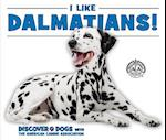 I Like Dalmatians! (Discover Dogs With the American Canine Association)