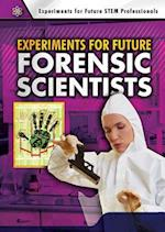 Experiments for Future Forensic Scientists (Experiments for Future Stem Professionals)