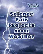 Science Fair Projects about Weather (Hands-On Science)