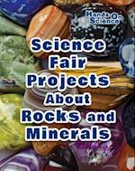 Science Fair Projects about Rocks and Minerals (Hands-On Science)