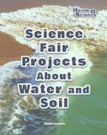 Science Fair Projects about Water and Soil (Hands-On Science)