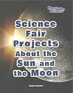 Science Fair Projects about the Sun and the Moon (Hands-On Science)
