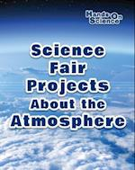 Science Fair Projects about the Atmosphere (Hands-On Science)