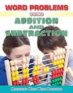 Word Problems Using Addition and Subtraction (Mastering Math Word Problems)