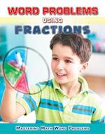 Word Problems Using Fractions (Mastering Math Word Problems)