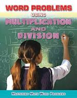 Word Problems Using Multiplication and Division (Mastering Math Word Problems)
