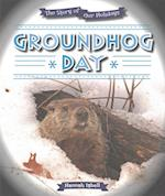 Groundhog Day (The Story of Our Holidays)
