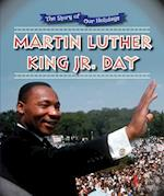 Martin Luther King Jr. Day (The Story of Our Holidays, nr. 5)