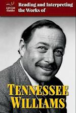 Reading and Interpreting the Works of Tennessee Williams (Lit Crit Guides)
