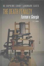 The Death Penalty (Us Supreme Court Landmark Cases)