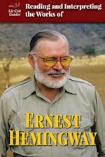 Reading and Interpreting the Works of Ernest Hemingway (Lit Crit Guides)