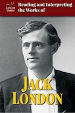 Reading and Interpreting the Works of Jack London (Lit Crit Guides)