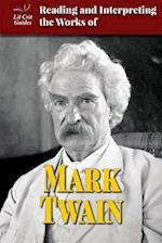 Reading and Interpreting the Works of Mark Twain (Lit Crit Guides)